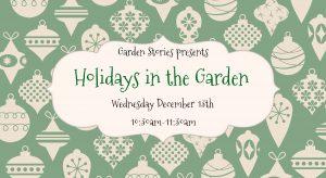 Garden Stories: Holidays in the Garden @ Smith-Gilbert Gardens   Kennesaw   Georgia   United States