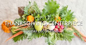 Gardencraft Series: Thanksgiving Centerpiece @ Smith-Gilbert Gardens